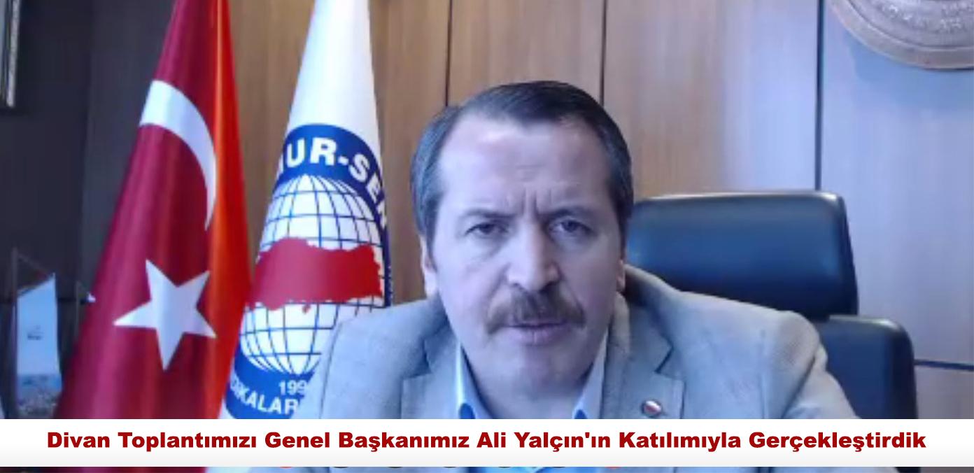 Divan Toplantımızı Genel Başkanımız Ali Yalçın
