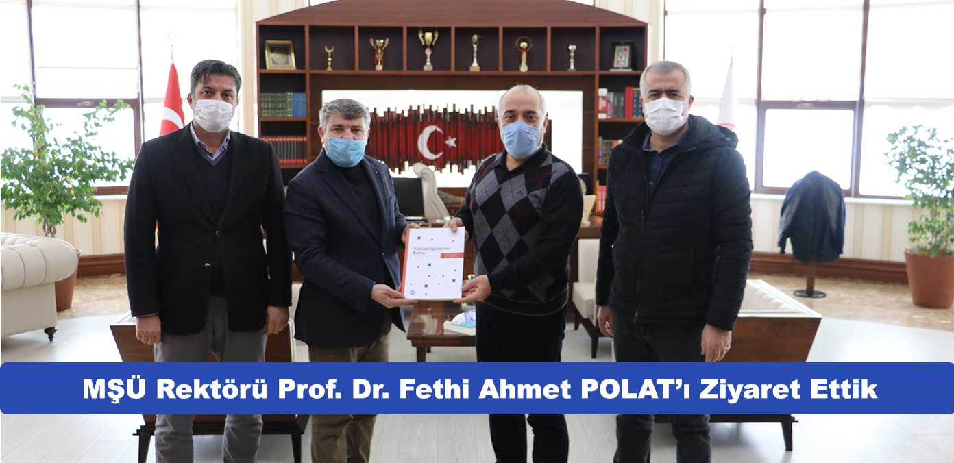 MŞÜ Rektörü Prof. Dr. Fethi Ahmet POLAT İle Görüştük